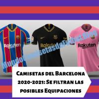 Camisetas del Barcelona 2020-2021: Se filtran las posibles Equipaciones